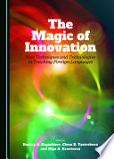 The Magic of Innovation  New Techniques and Technologies in Teaching Foreign Languages