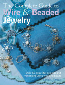The Complete Guide to Wire   Beaded Jewelry