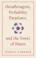 Hexaflexagons, Probability Paradoxes, and the Tower of Hanoi