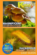 A Smart Kids Guide to Magnificent Mushrooms Hazardous Hungry Plants