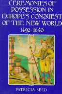 Pdf Ceremonies of Possession in Europe's Conquest of the New World, 1492-1640