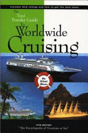The Total Traveler Guide to Worldwide Cruising