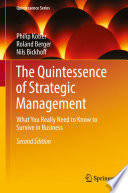 Quintessenz des Strategischen Managements What You Really Need to Know to Survive in Business