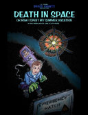 Death In Space  or How I Spent My Summer Vacation
