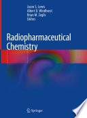 """Radiopharmaceutical Chemistry"" by Jason S. Lewis, Albert D. Windhorst, Brian M. Zeglis"