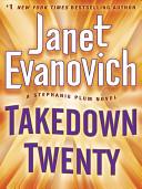 Takedown Twenty  A Stephanie Plum Novel
