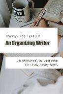 Through The Eyes Of An Organizing Writer Book