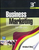 Business Marketing: Text & Cases, 3E