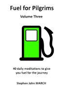 Fuel for Pilgrims  Volume Three