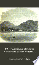Dhow Chasing in Zanzibar Waters and on the Eastern Coast of Africa Book PDF