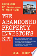 The Abandoned Property Investor s Kit