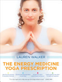 The Energy Medicine Yoga Prescription Book