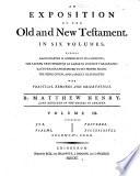 An Exposition of the Old and New Testament. In Six Volumes ... By Mattew Henry ... Vol. 1. [-6.]