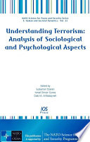 Understanding Terrorism Analysis Of Sociological And Psychological Aspects