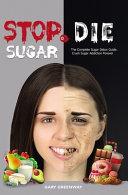 Stop Sugar Or Die