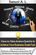 How To Take Action Quickly Achieve Your Business Goals Fast