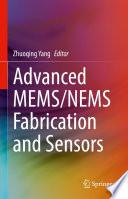 Advanced MEMS/NEMS Fabrication and Sensors