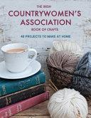 The Irish Countrywomen's Association Book of Crafts