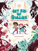 Get Rid of Bullies