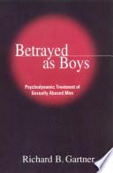 Betrayed As Boys