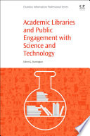 Academic Libraries and Public Engagement With Science and Technology Book