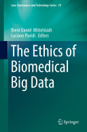 The Ethics of Biomedical Big Data