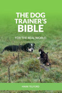 The Dog Trainer s Bible