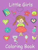 Little Girls Coloring Book  Coloring Book for Toddler Girls Book PDF