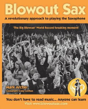 Blowout Sax  A Revolutionary Approach to Playing the Saxophone