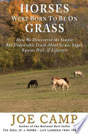 Horses Were Born to Be on Grass - - an EBook Nugget from the Soul of a Horse
