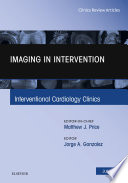 Imaging In Intervention An Issue Of Interventional Cardiology Clinics E Book Book PDF