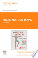 """Anatomy Trains E-Book: Myofascial Meridians for Manual Therapists and Movement Professionals"" by Thomas W. Myers"