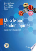 """Muscle and Tendon Injuries: Evaluation and Management"" by Gian Luigi Canata, Pieter d'Hooghe, Kenneth J. Hunt"