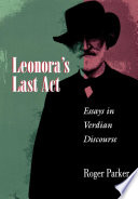Leonora's last act : essays in Verdian discourse