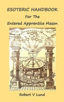 Esoteric Handbook for the Entered Apprentice Mason