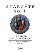 Stargate SG-1: in Their Own Words Volume 1