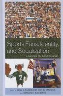 Sports Fans  Identity  and Socialization Exploring the Fandemonium