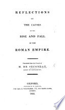 Reflections on the causes of the rise and fall of the Roman Empire     A new edition  To which is prefixed  An account of the life and writings of the author by Pierre Louis Moreau de Maupertuis Book PDF