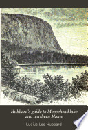 Hubbard s Guide to Moosehead Lake and Northern Maine