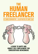 The Human Freelancer: A guide to happy and honest self-employment for conscientious newcomers