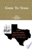 Gone to Texas How Mayflower Decendants Got To Texas