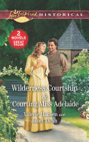 Wilderness Courtship   Courting Miss Adelaide