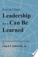 You Can t Teach Leadership  But It Can Be Learned