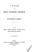 A History Of The Holy Eastern Church The Patriarchate Of Alexandria In 2 Volumes