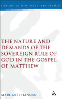 The Nature and Demands of the Sovereign Rule of God in the Gospel of Matthew
