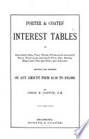 Porter   Coates  Interest Tables of One half  One  Two  Three  Three and one half  Four  Four and one half  Five  Six  Seven  Eight and Ten Per Cent  Per Annum