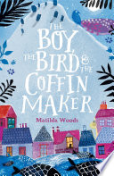 The Boy  the Bird and the Coffin Maker