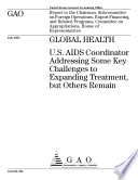 Global Health U S Aids Coordinator Addressing Some Key Challenges To Expanding Treatment But Others Remain Book PDF