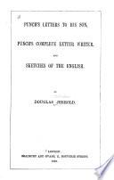Punch S Letters To His Son Punch S Complete Letter Writer And Sketches Of The English