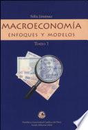 Macroeconomía. Enfoques Y Modelos Tomo 1